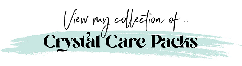 View my collection of... Crystal Care Packs